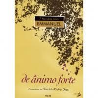 7 Minutos Com Emmanuel – Vol. 02 De ânimo Forte